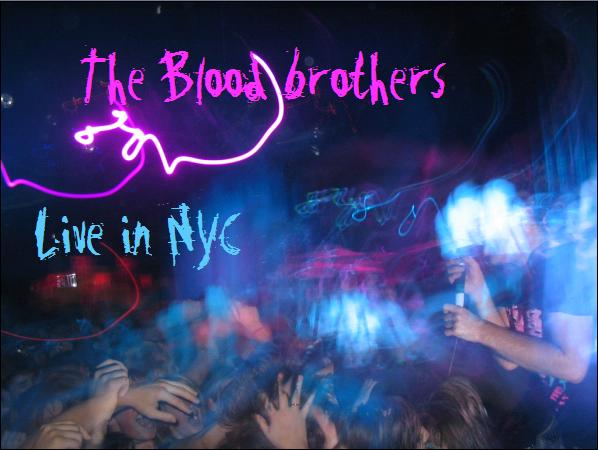 The Blood Brothers Live in NYC